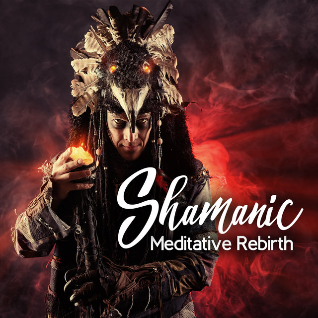 Shamanic Meditative Rebirth - Native Soundscapes of Nature, Spiritual Flute & Drums, Shamanic Mindfulness