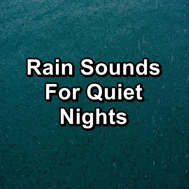 Rain Sounds For Quiet Nights