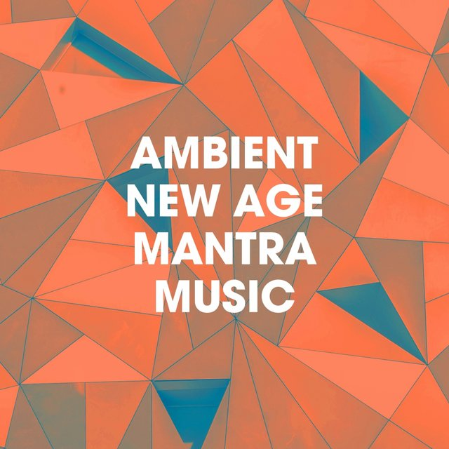 Ambient New Age Mantra Music