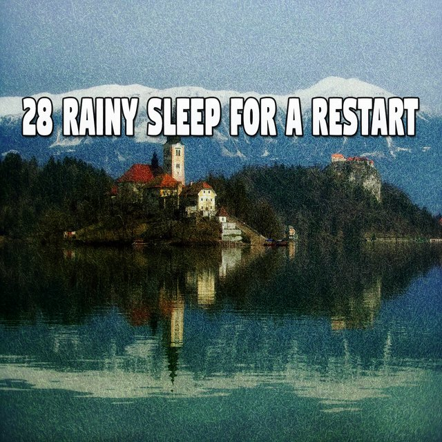 28 Rainy Sleep for a Restart