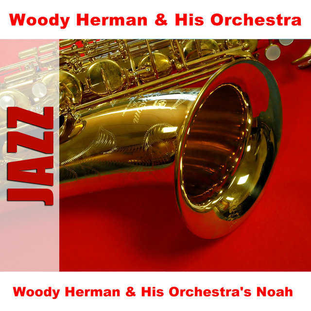 Woody Herman & His Orchestra's Noah