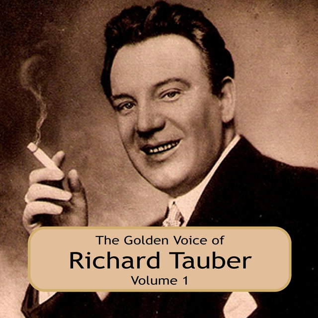 The Golden Voice of Richard Tauber, Vol. 1
