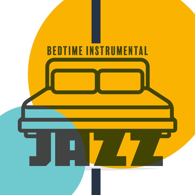 Bedtime Instrumental Jazz: 15 Best Music Pieces before You Go to Bed