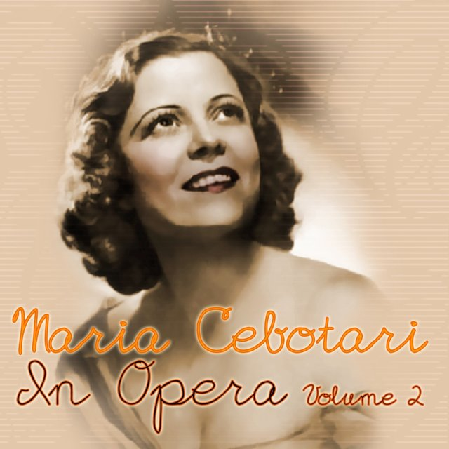 Maria Cebotari: In Opera, Vol. 2