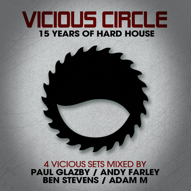 Vicious Circle: 15 Years Of Hard House - Mixed by Adam M