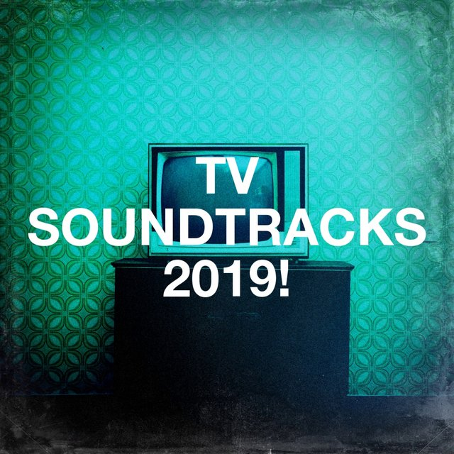 Tv Soundtracks 2019!