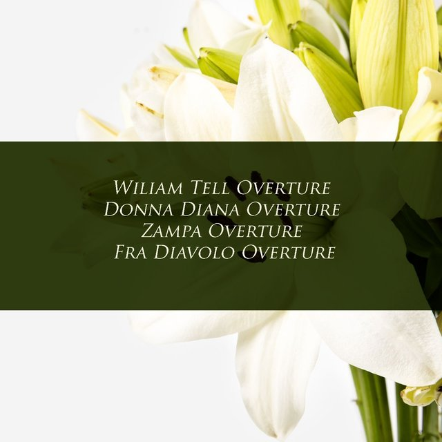 Wiliam Tell Overture - Donna Diana Overture - Zampa Overture - Fra Diavolo Overture