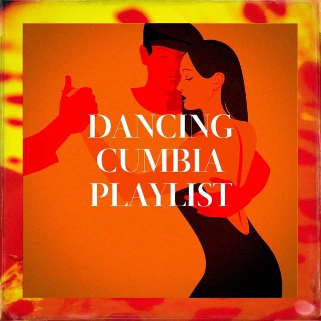 Dancing Cumbia Playlist
