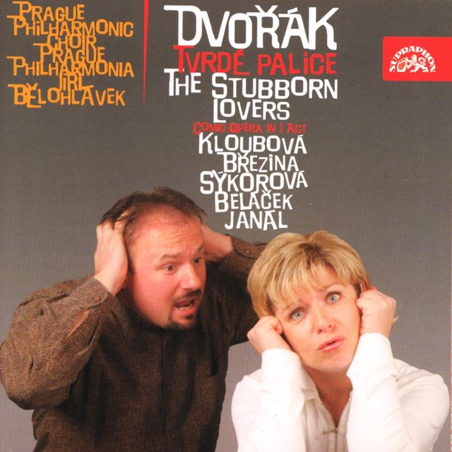 Dvořák: The Stubborn Lovers