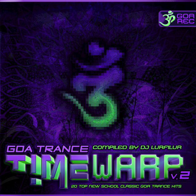 GoaTrance Timewarp, Vol. 2 (20 Top New School Classic Goa Trance Hits)