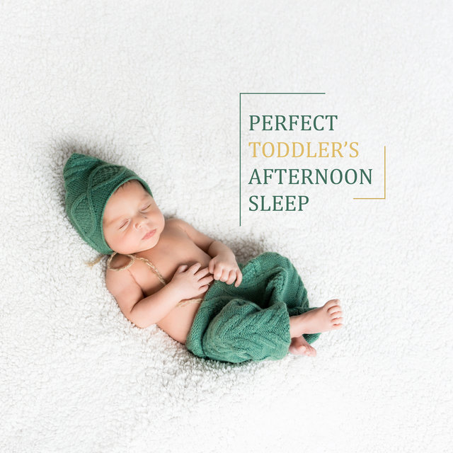 Perfect Toddler's Afternoon Sleep: Compilation of Soft Ambient Music for Newborns, Toddlers and Kids for Perfect Sleep