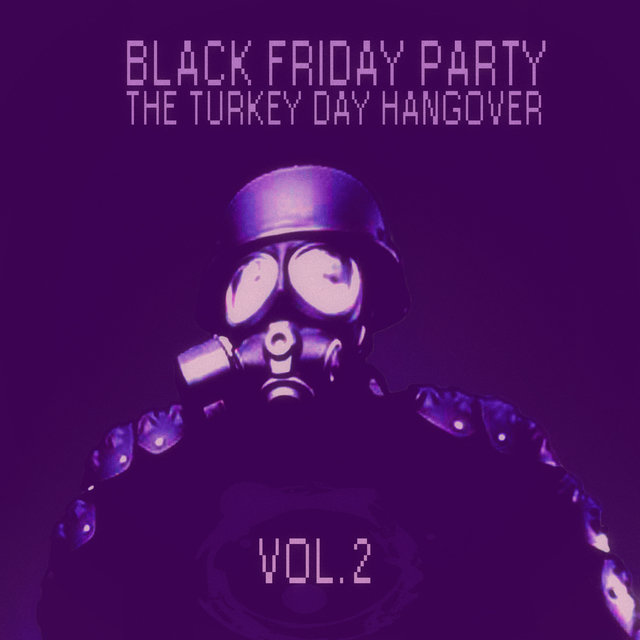 Black Friday Party: The Turkey Day Hangover - Vol. 2