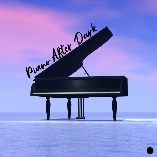 Piano After Dark: Atmospheric Music for Romantic Evenings