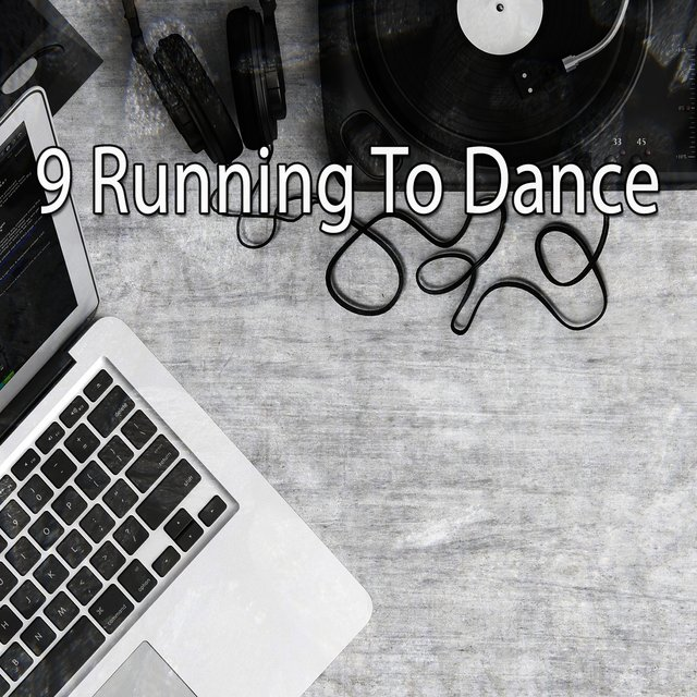 9 Running to Dance