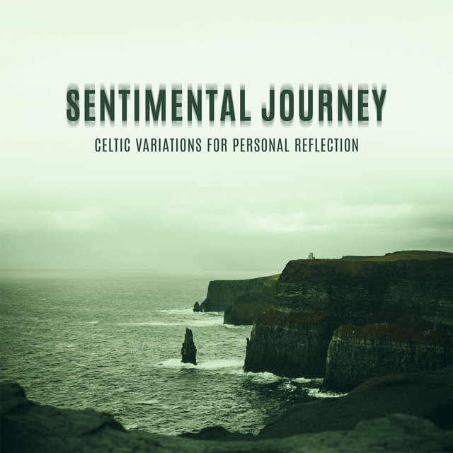 Sentimental Journey: Celtic Variations for Personal Reflection