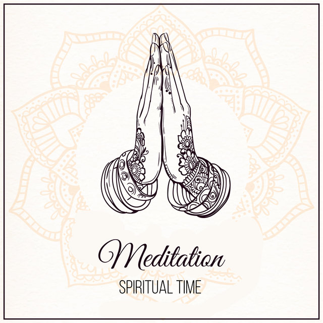 Meditation Spiritual Time - 15 Meditation Melodies to Relax