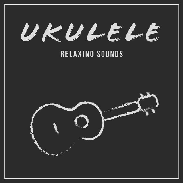 Ukulele Relaxing Sounds