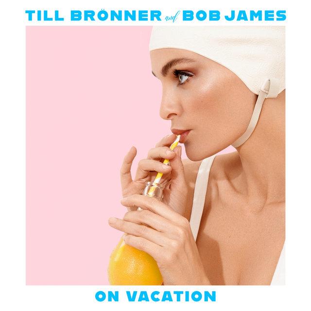 Cover art for album On Vacation by Till Brönner, Bob James
