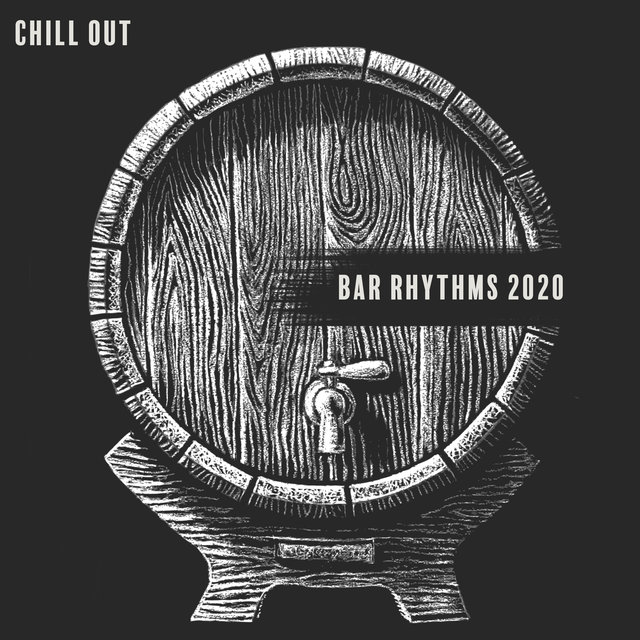 Chill Out Bar Rhythms 2020 – Background Relaxing Bar Music