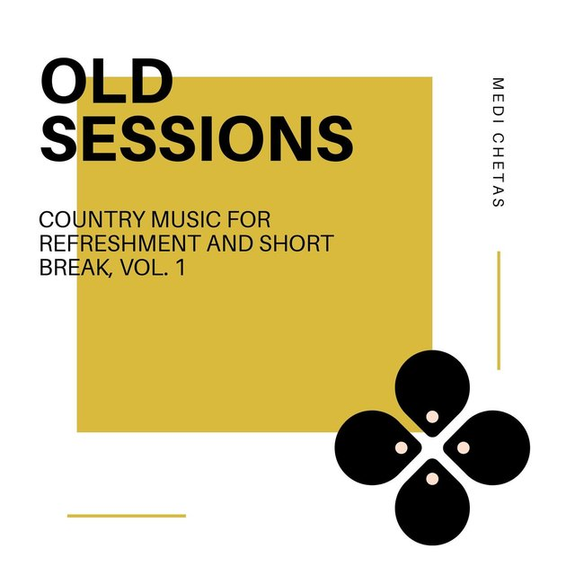 Old Sessions - Country Music For Refreshment And Short Break, Vol. 1