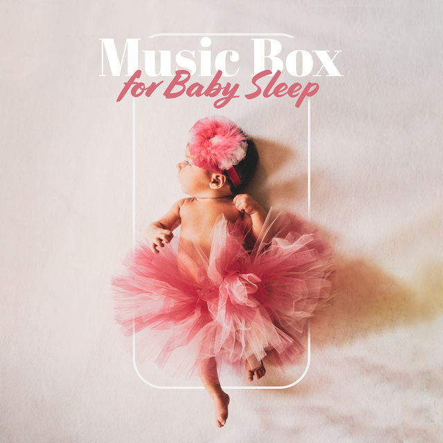 Music Box for Baby Sleep: Lullaby, Calm Night & Relaxation Music