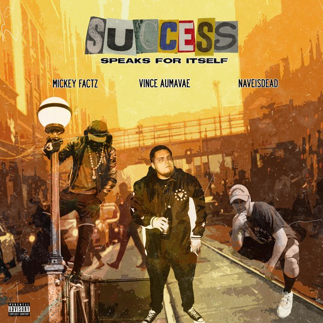 Success (Speaks for Itself) [feat. Vince Aumavae & Mickey Factz]