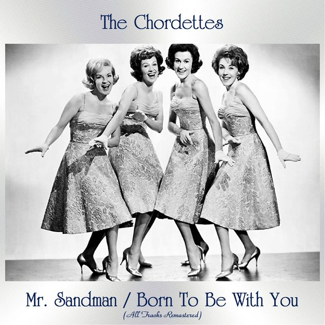 Mr. Sandman / Born To Be With You