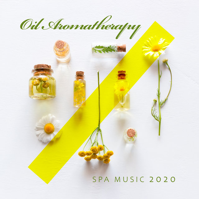 Oil Aromatherapy Spa Music 2020