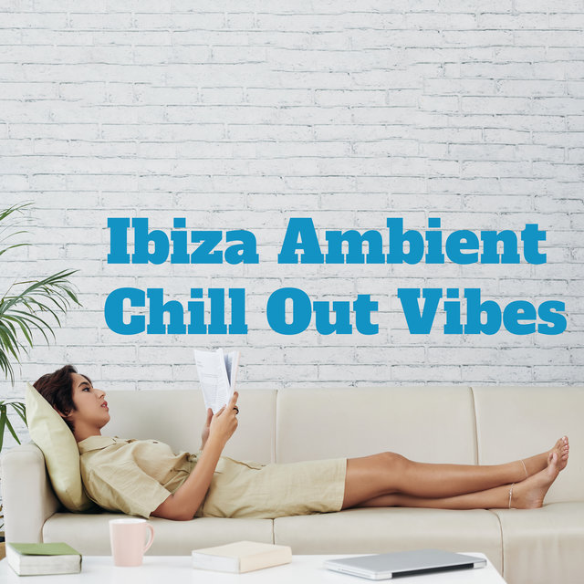 Ibiza Ambient Chill Out Vibes - Calm Chillout Music, Music to Rest, Relaxation Set, Night Music, Sleep Music