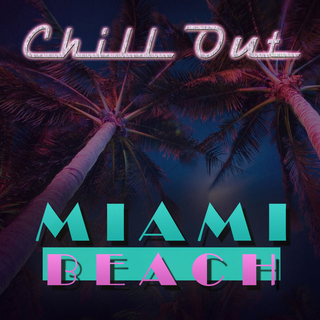 Chill Out Miami Beach Ultra Night Lounge (Vol.1)