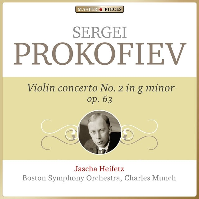 Masterpieces Presents Sergei Prokofiev: Violin Concerto No. 2 in G Minor, Op. 63