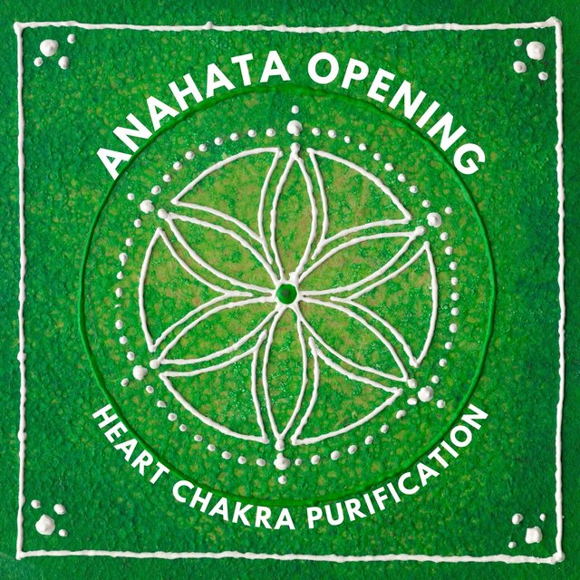 Anahata Opening: Heart Chakra Purification - Compassion, Love and Beauty