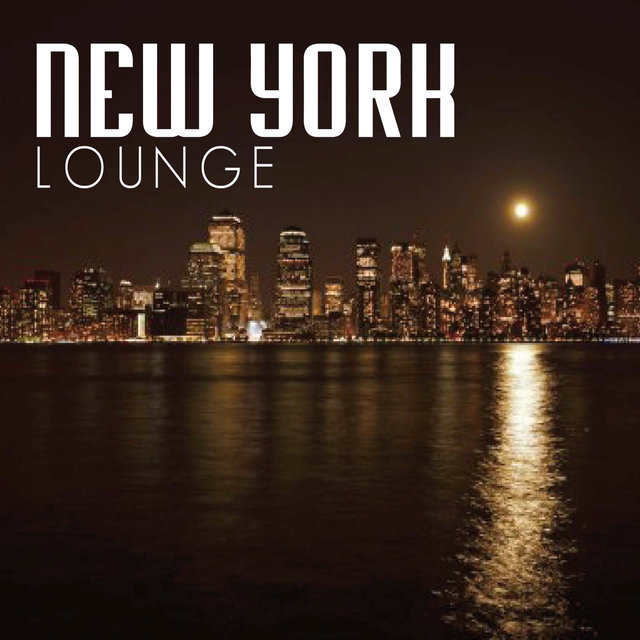 New York Lounge: Chill Out