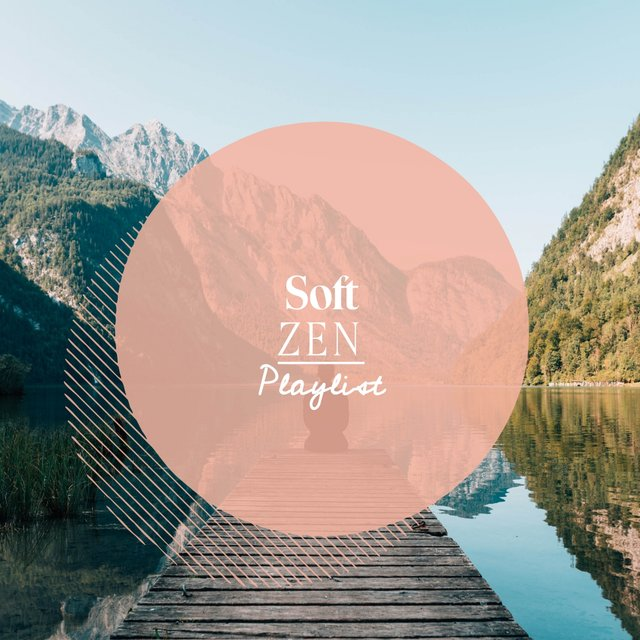 Soft Zen Playlist