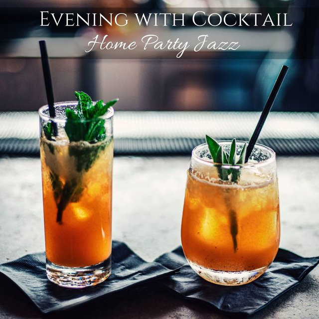 Evening with Cocktail: Home Party Jazz - Bossa Nova for Dinner, Dance & Good Mood