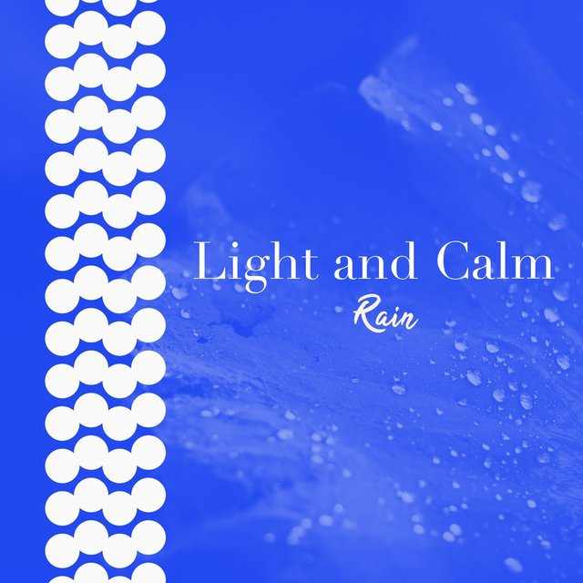 # 1 Album: Light and Calm Rain