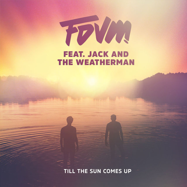 Till The Sun Comes Up (feat. Jack and the Weatherman)