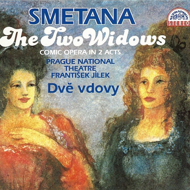 Smetana: The Two Widows. Comic Opera In 2 Acts