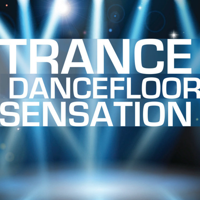 Trance Dancefloor Sensation