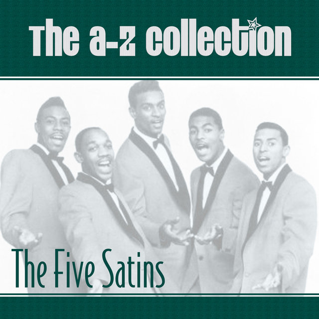 The A-Z Collection: The Five Satins