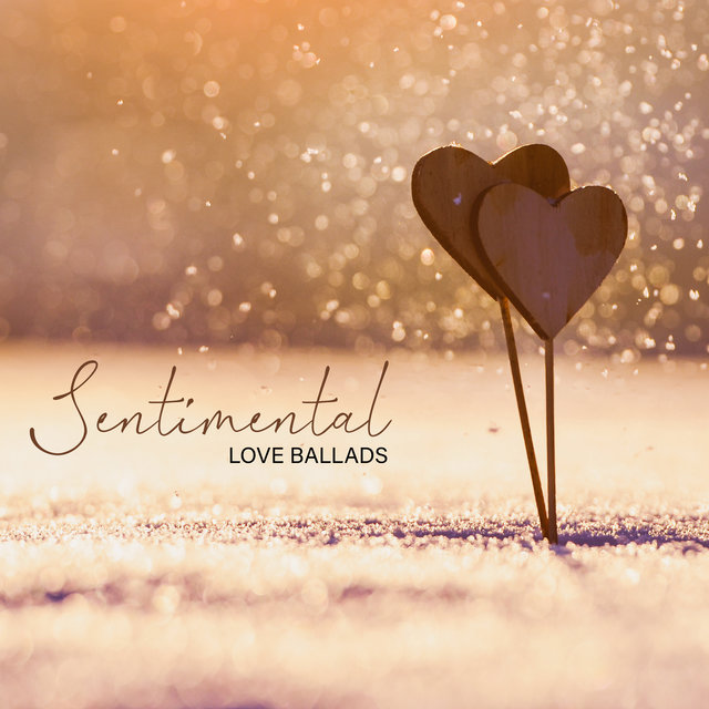 Sentimental Love Ballads: Jazz  Pieces with A Romantic Feel and A Love Tone