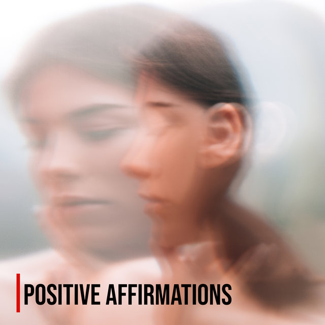 Positive Affirmations - Ambient New Age Music for Deep Meditation, Daily Contemplation and Yoga Training, Reiki, Healing Power of Music