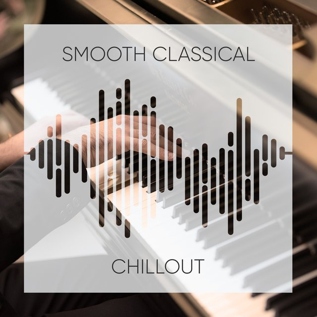 Smooth Classical Piano Chillout