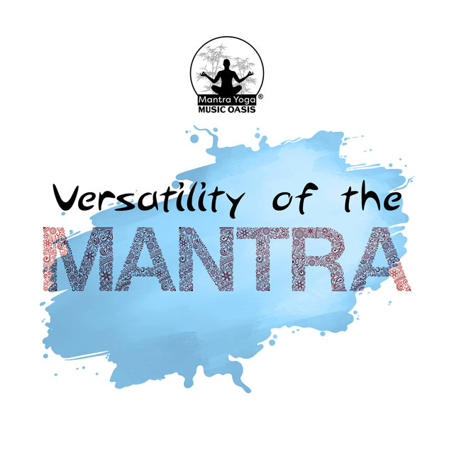 Versatility of the Mantra: Deep Meditation, Spiritual Evolution and Experiencing