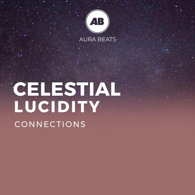 Celestial Lucidity Connections