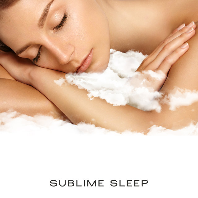 Sublime Sleep: Healing Music for Help with Insomnia, Stress and Relaxation & Wake Up Mindfully Clear and Focussed