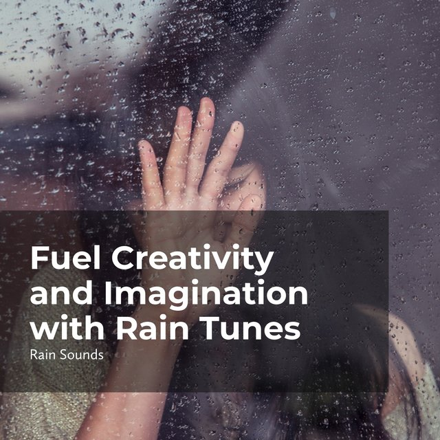 Fuel Creativity and Imagination with Rain Tunes