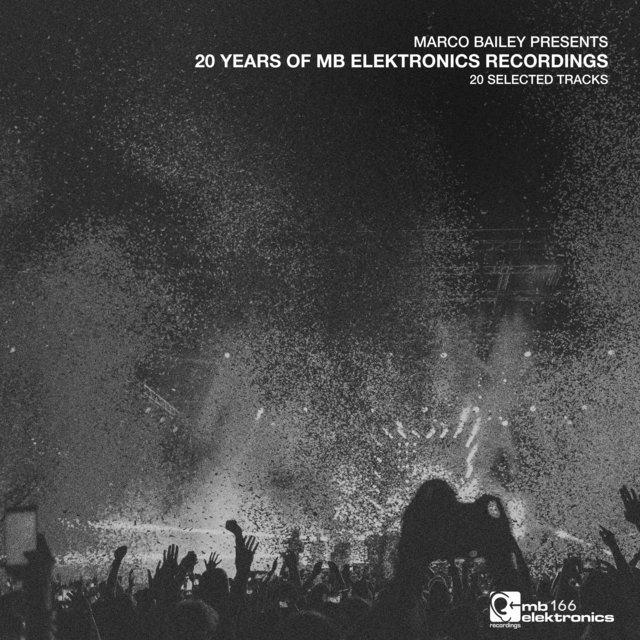 Marco Bailey presents: 20 Years Of MB Elektronics