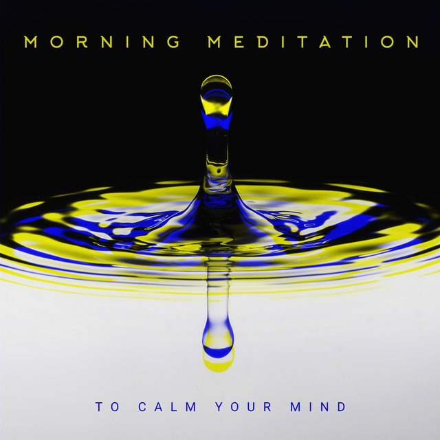 Morning Meditation to Calm Your Mind - Music for Chill, Alone with Myself, Total Relaxation