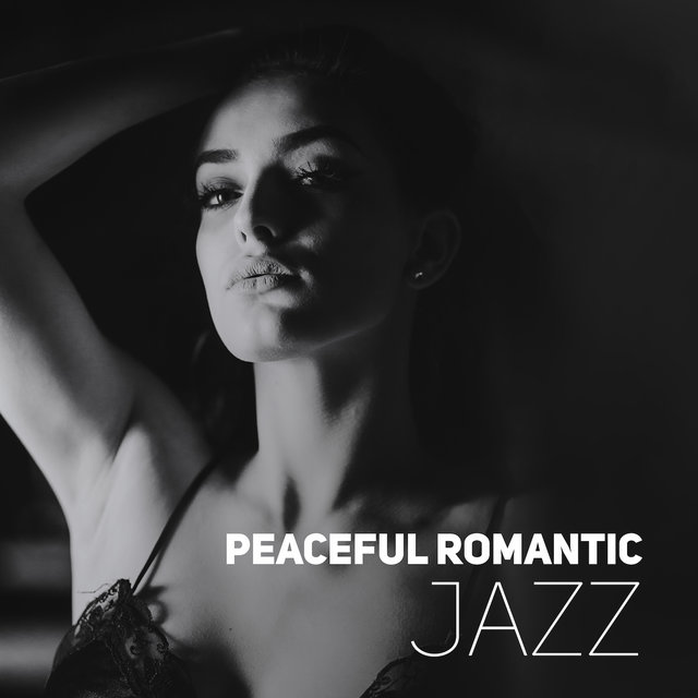 Peaceful Romantic Jazz: Mellow Jazz at Night, Sensual Jazz for Lovers, Ambient Music